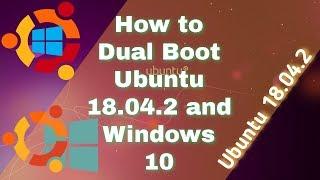 How To Dual Boot Ubuntu 18.04.2 And Windows 10