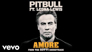 "Pitbull, Leona Lewis - Amore (From the ""Gotti"" Soundtrack)"