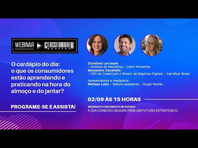 Webinar CM: Carrefour e Camil – O que os consumidores estão aprendendo e praticando na hora do almoço e do jantar?