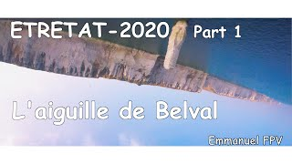 Etretat 2020 * L'aiguille de Belval * CINEMATIC FPV FREESTYLE *