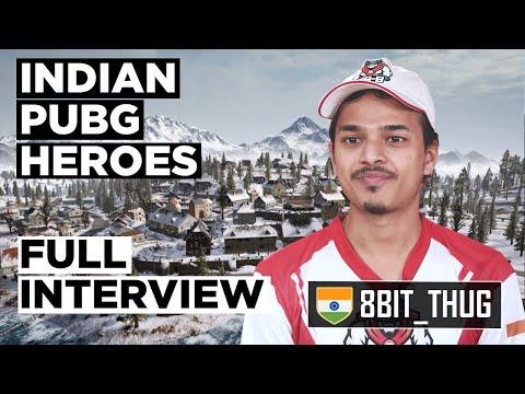 Indian Heroes of PUBG   Episode 4: 8Bit_Thug   Animesh Agarwal