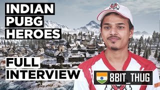 Indian Heroes of PUBG | Episode 4: 8Bit_Thug | Animesh Agarwal