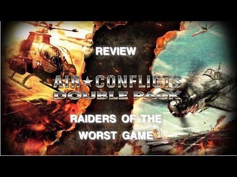 AIR CONFLICTS DOUBLE PACK REVIEW PS4 RAIDERS OF THE WORST GAME