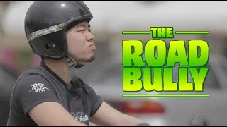 The Road Bully