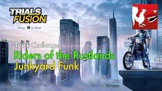 Trials Fusion - Riders of the Rustlands - Junkyard Funk | Rooster Teeth