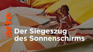 Der Sonnenschirm - Sonnenschutz und Strandkultur | Geschichte schreiben | ARTE