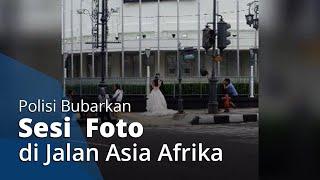 Polisi Bubarkan Sesi Foto Prewedding hingga Warga yang Bersepeda di Jalan Asia Afrika Bandung