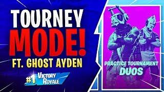 TOURNAMENT MODE! Feat. Ghost Aydan (Fortnite Battle Royale)