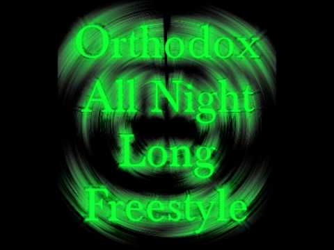 Orthodox - All Night Long (Freestyle)