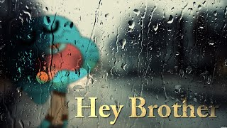 Gumball - Hey Brother [GMV]