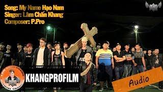 [ MV ] MY NAME'S HẠO NAM | LÂM CHẤN KHANG | OST THỜI NIÊN THIẾU CỦA TRẦN HẠO NAM