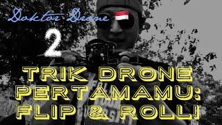 Tutorial 2 Trik Drone Acro Pertama: Flip & Roll! ????????????????