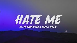 Ellie Goulding & Juice WRLD   Hate Me (Lyrics)