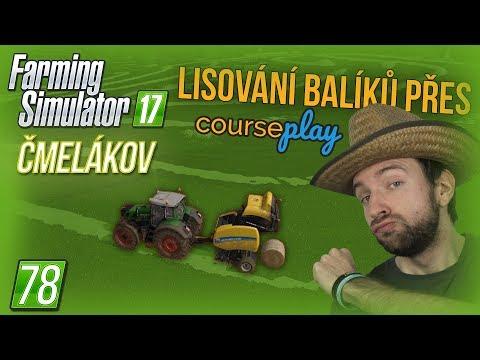 LISOVÁNÍ BALÍKŮ PŘES COURSEPLAY | Farming Simulator 17 #78