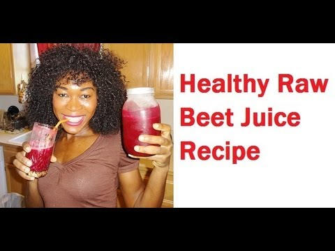 Video Healthy Raw Beet Juice Recipe