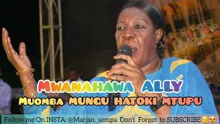 TAARAB. Mwanahawa Ally - Muomba Mungu Hatoki Mtupu