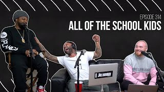 The Joe Budden Podcast - All of The School Kids