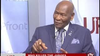 Who Killed The Judges? – Upfront On JoyNews (26 9 18)