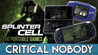 Splinter Cell: The Portable Games - Critical Nobody