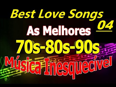 Músicas Internacionais Românticas ``Love Songs of The 70s, 80s, 90s Vol-04