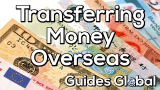 Transferring Money Overseas: How do I do it? Who do I use? How much will it cost?