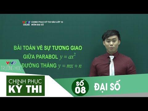 Chinh phục kỳ thi vào 10 | Đại số | Số 08