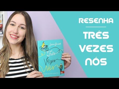 Três Vezes Nós, Laura Barnett | Cami Lourenço