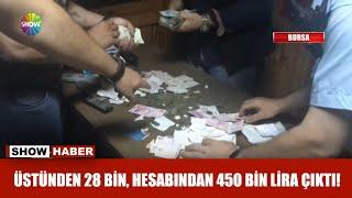Üstünden 28 bin, banka hesabından 450 bin lira çıktı!