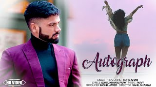 Autograph - Sohil Khan | Official Music Video | New Punjabi Song 2020