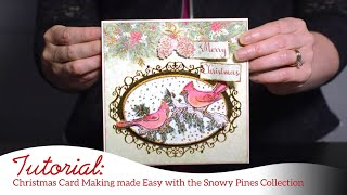 Christmas Card Making made Easy with the Snowy Pines Collection