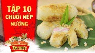 thien-duong-am-thuc-3-tap-10-chuoi-nep-nuong-banh-viet