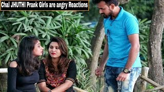 """""""Chal JHUTHI"""" Prank On Girl's - Angry Reactions - Gone Wrong- Pranks In India