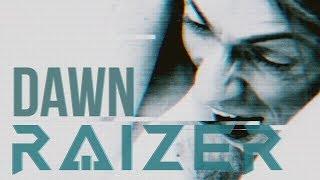 [Klayton Presents] Raizer   Dawn
