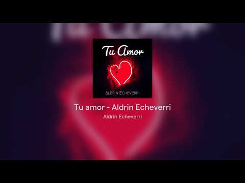 Tu Amor - Composed and Produced by Aldrin