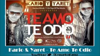 Kario Y Yaret - Te Amo Te Odio (Yance Kennoly, Yael The Beat Maker y Duran The Coach)