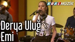 Derya Uluğ - Emi (Kral Pop Akustik)