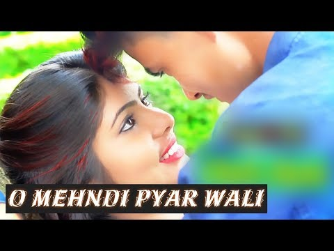 O Mehndi Pyaar Wali   Cover Song   Heath Touching Love Story   Directed by   Life of Love Story