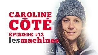 Épisode 12 - Caroline Côté