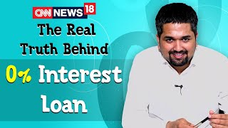 Zero Interest Loans - The Real Truth Behind 0% Interest Loan | Money Doctor Show CNN News18 | EP 270