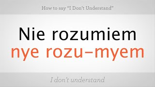 """How to Say """"I Don't Understand"""" in Polish 