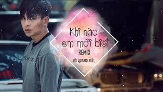 Khi Nào Em Mới Biết Remix - Hồ Quang Hiếu ft. Keebin Deezay