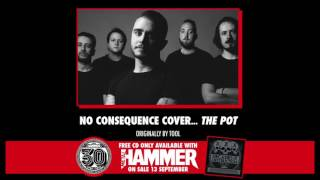 No Consequence cover The Pot (originally by Tool) | Metal Hammer