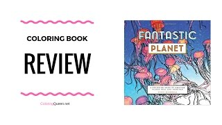 Fantastic Planet Coloring Book Review