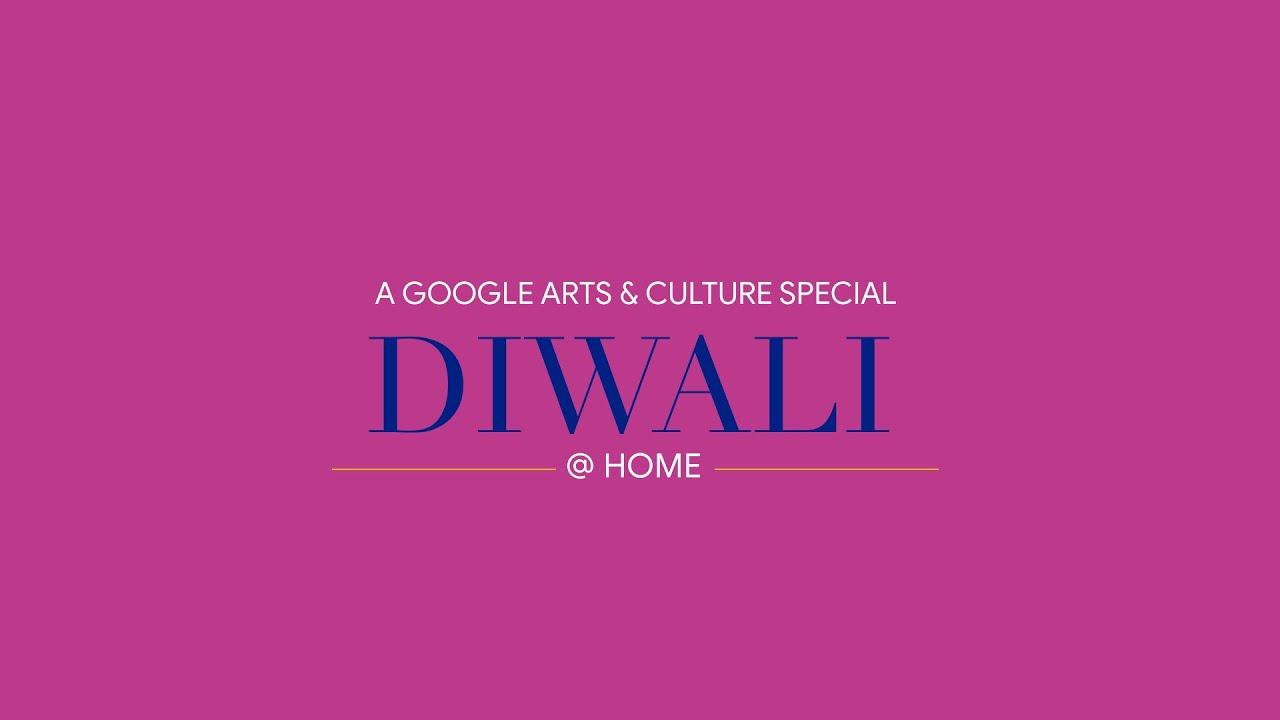 Celebrate Diwali with Google Arts & Culture