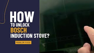 How to lock/unlock Bosch electric glass ceramic cooktop (stove)