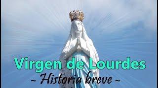 Virgen De Lourdes Historia Breve