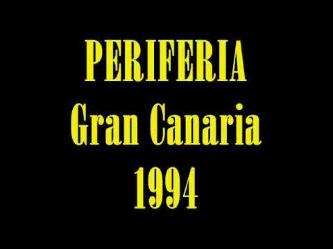 PERIFERIA, Gran Canaria, 1994