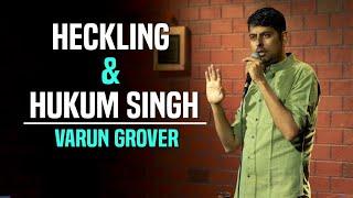 Heckling & Hukum Singh - Standup Comedy by Varun Grover