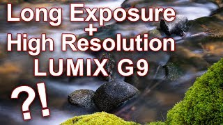 Long Exposure + High Resolution Mode on LUMIX G9 ► Can it be done?!