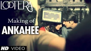 Making Of Ankahee Song - Lootera